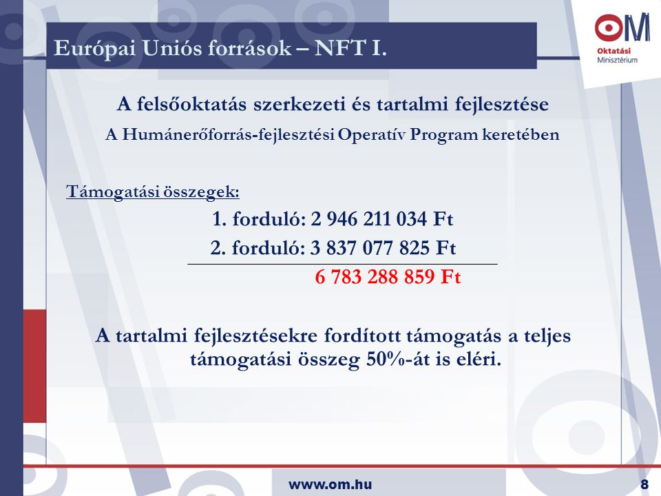www.om.hu8 Európai Uniós források – NFT I.