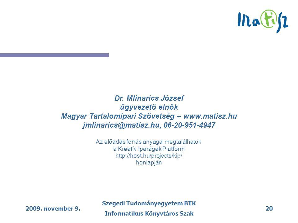 2009. november 9. Szegedi Tudományegyetem BTK Informatikus Könyvtáros Szak 20 Dr.