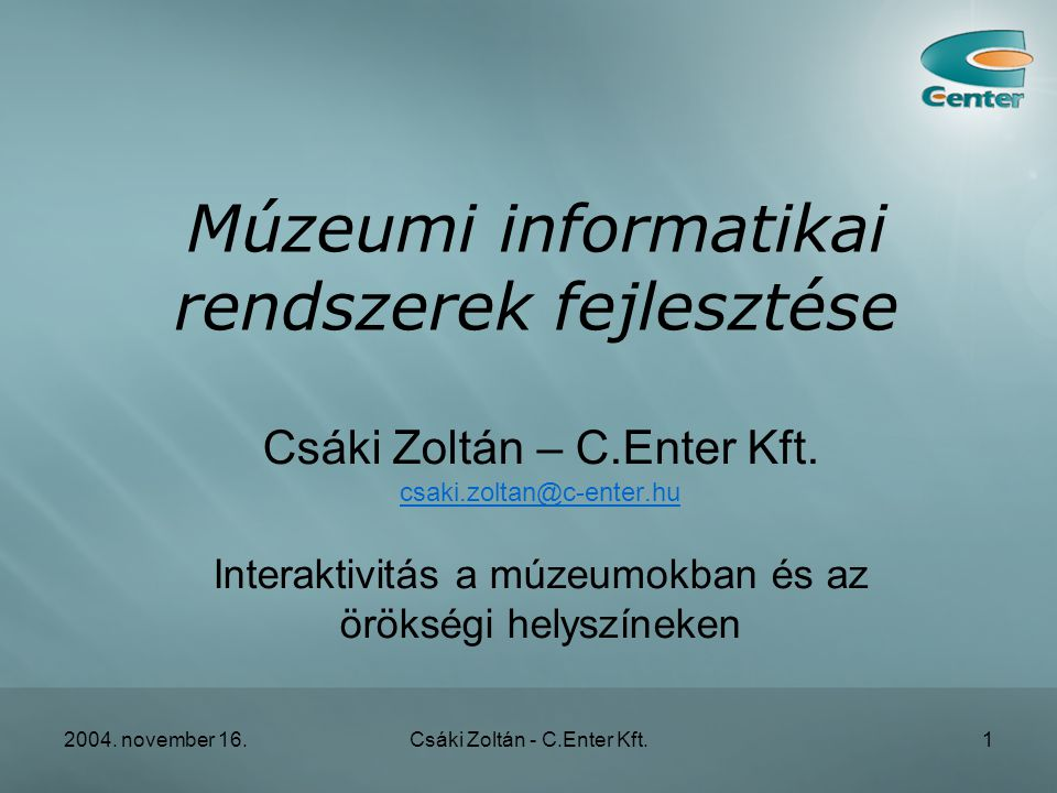 2004.november 16.Csáki Zoltán - C.Enter Kft.12 Speciális eszközök •Irányított hangsugárzók.