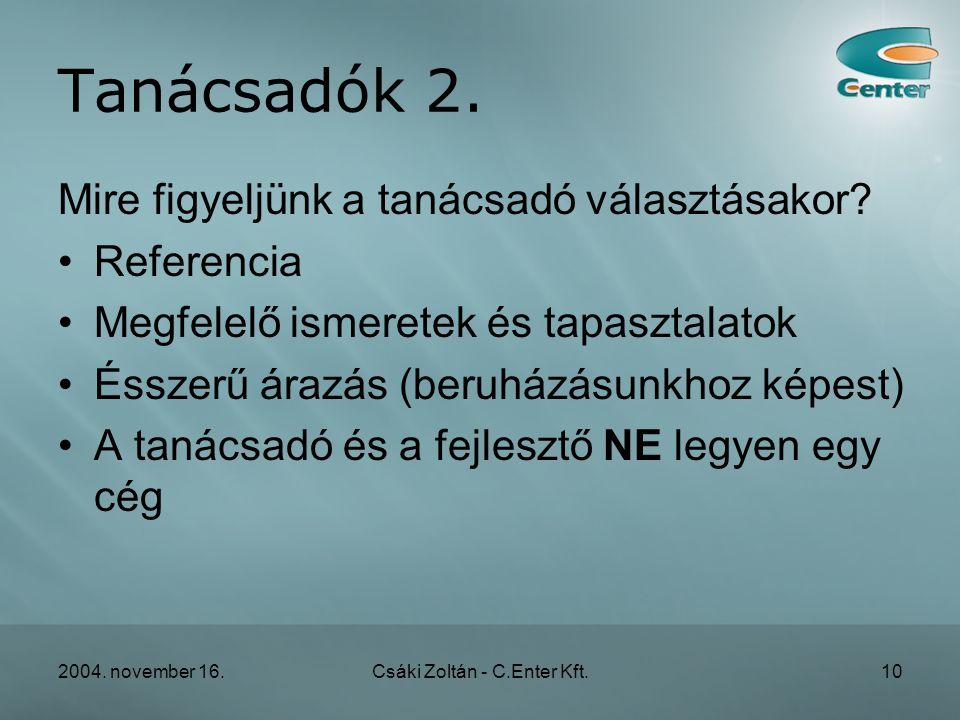2004. november 16.Csáki Zoltán - C.Enter Kft.10 Tanácsadók 2.