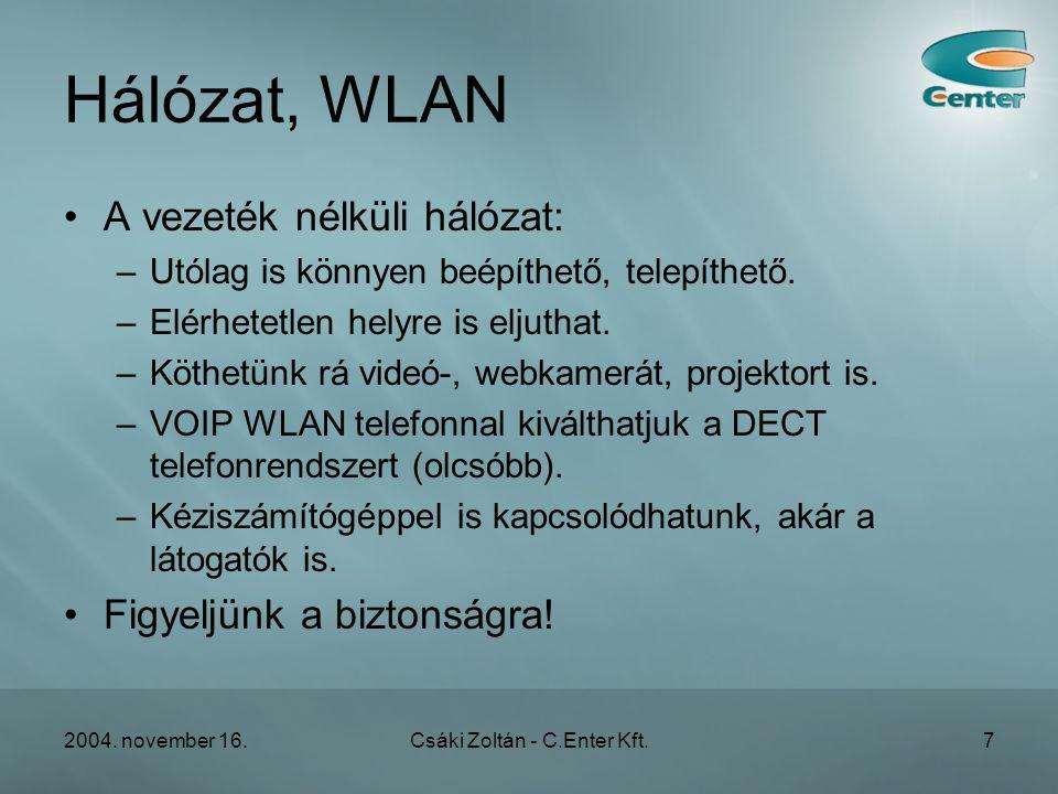 2004. november 16.Csáki Zoltán - C.Enter Kft.28 Telefonba épített lejátszó