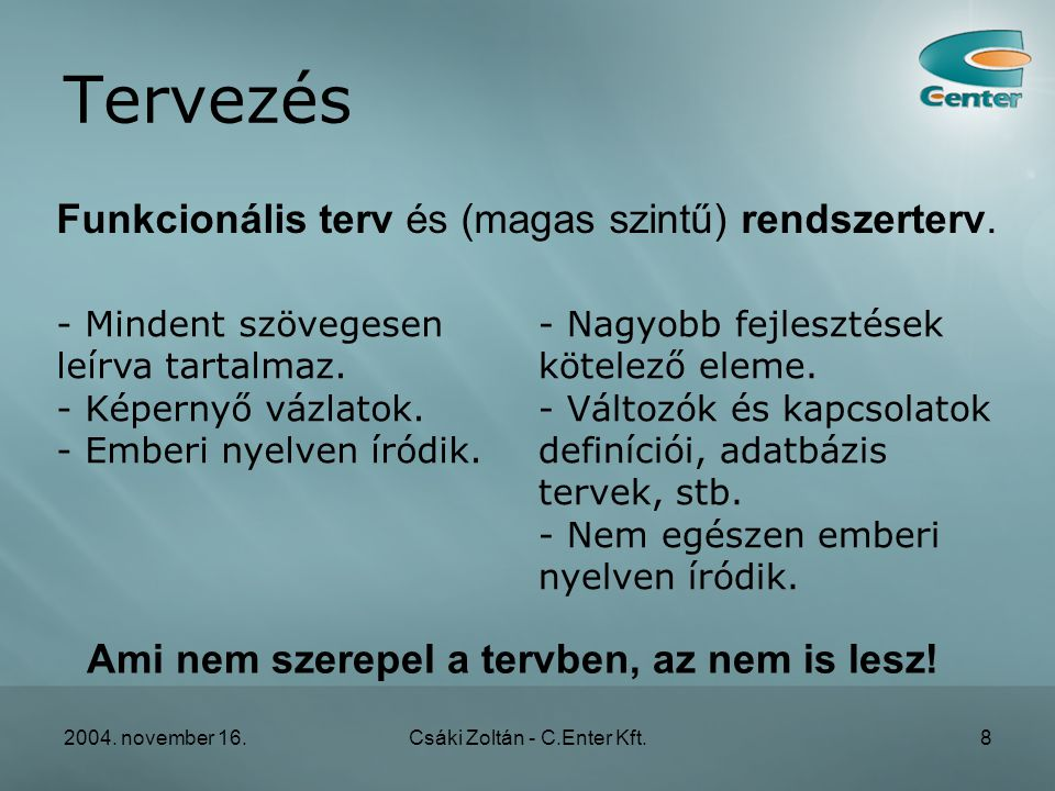 2004.november 16.Csáki Zoltán - C.Enter Kft.9 Tanácsadók Miben segíthetnek.