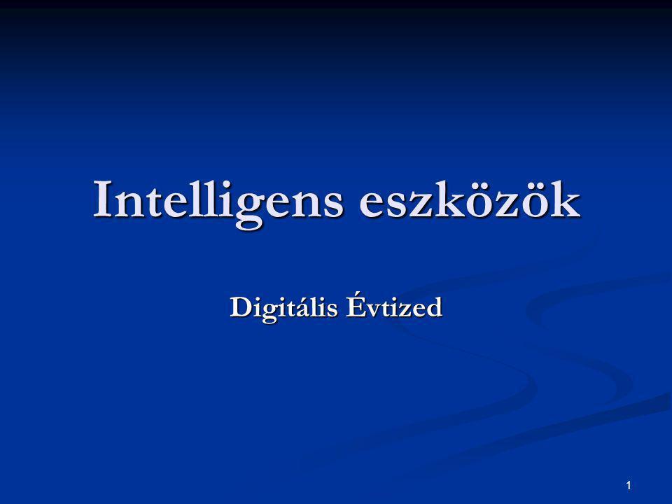 1 Intelligens eszközök Digitális Évtized