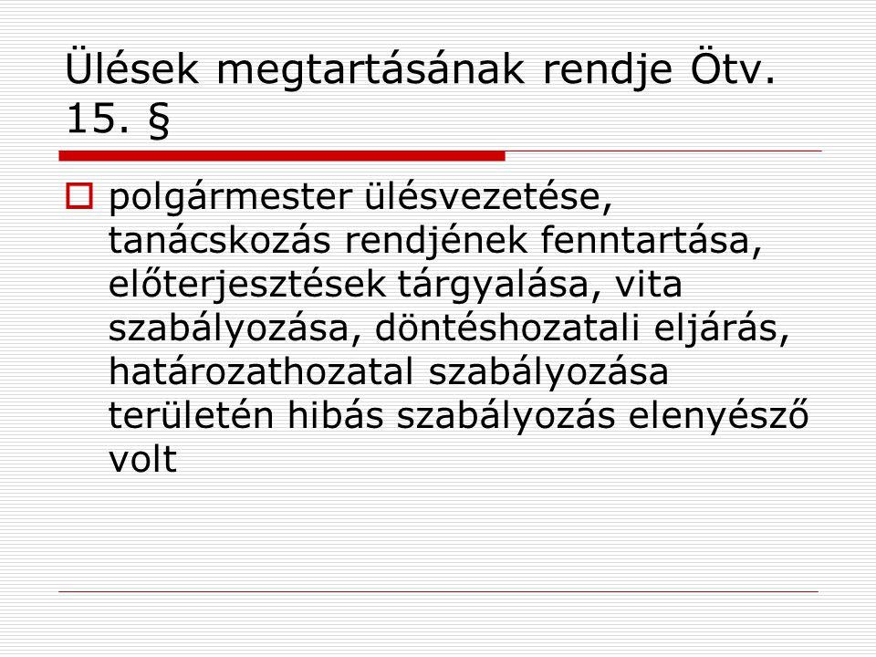 Ülések száma  1 esetben a kisebbségi önkormányzat üléseinek számát a testület rosszul határozta meg az SzMSz-ben,  1 esetben hiányzott az ülések számának meghatározása