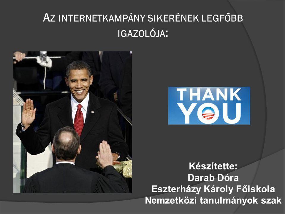 A Z INTERNETKAMPÁNY SIKERÉNEK LEGFŐBB IGAZOLÓJA : Készítette: Darab Dóra Eszterházy Károly Főiskola Nemzetközi tanulmányok szak