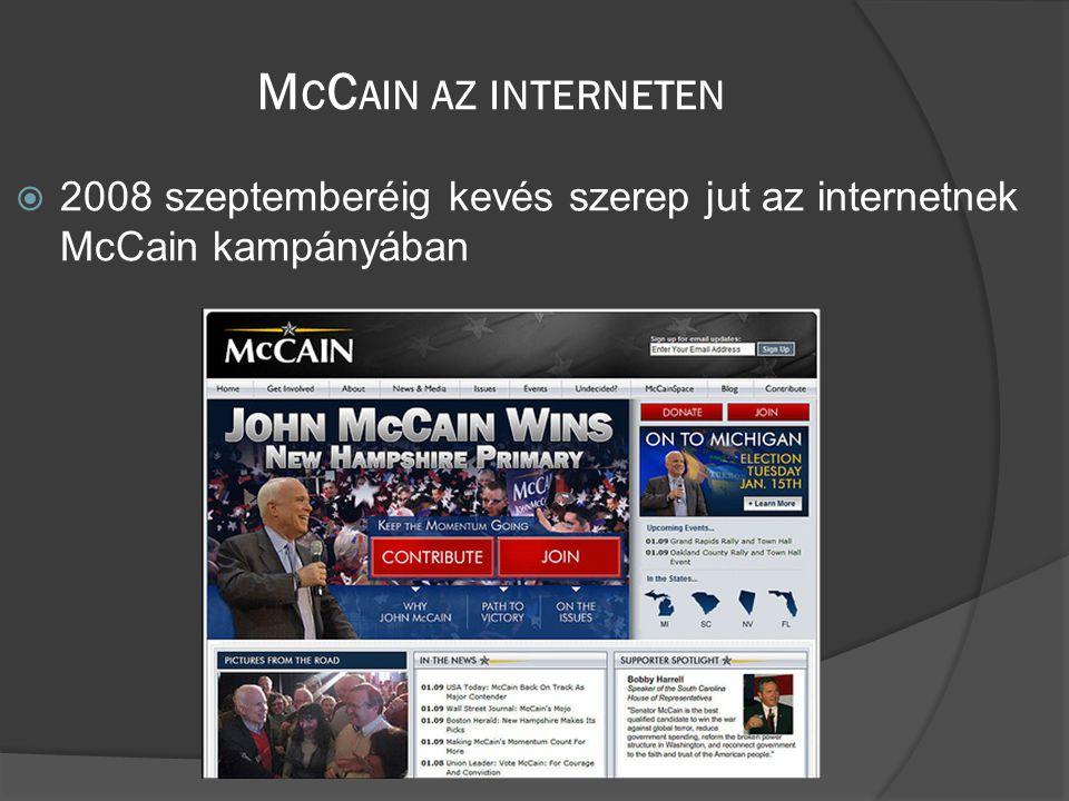 M C C AIN AZ INTERNETEN  2008 szeptemberéig kevés szerep jut az internetnek McCain kampányában