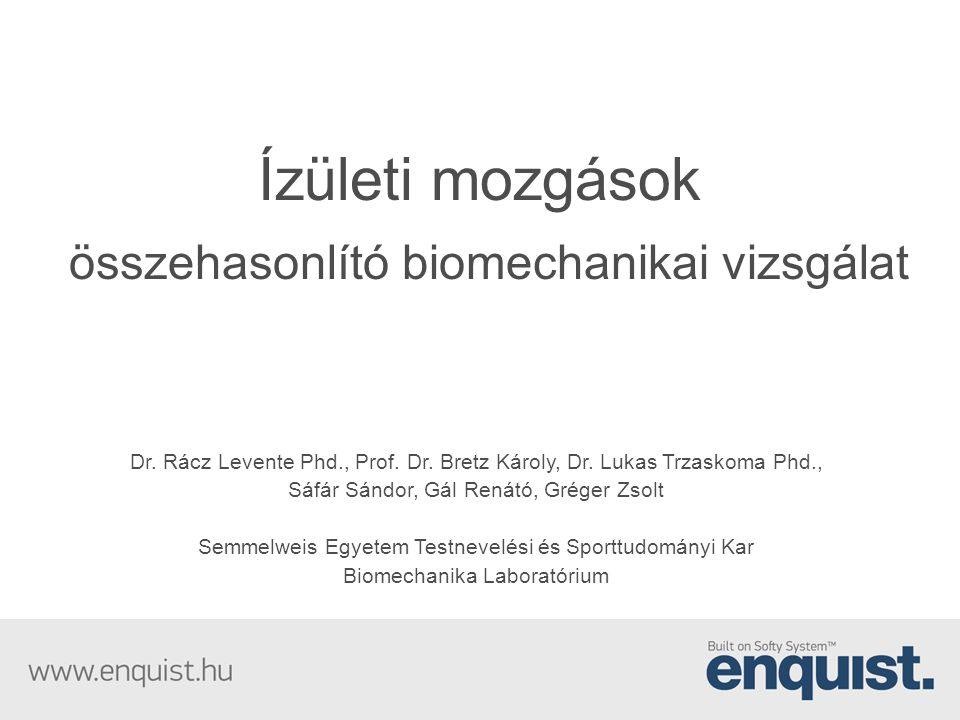 a vizsgálat célja • biomechanikai megközelítéssel megvizsgálni az Enquist lábbeli alsó végtagra gyakorolt hatását • feltárni az Enquist lábbeli speciális talpszerkezetéből adódó következményeket • igazolni az Enquist és a hagyományos cipő használatából származó eltéréseket