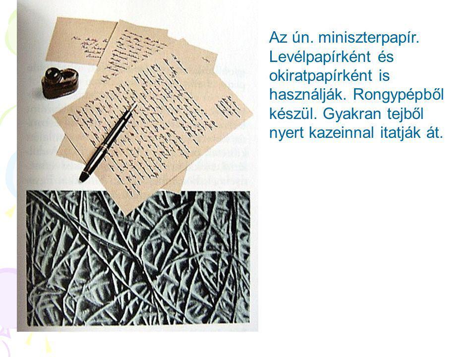 Az ún.miniszterpapír. Levélpapírként és okiratpapírként is használják.
