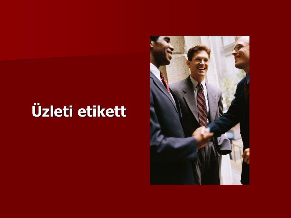  Az üzleti etikett nem külön téma, hanem sok magatartási tulajdonság és viselkedési forma egy meghatározott esetben való alkalmazása (pl: üzleti és diplomáciai öltözet, hivatalos névjegy és névjegyhasználat, meghívások, meghívók, ajándékozás, stb.)