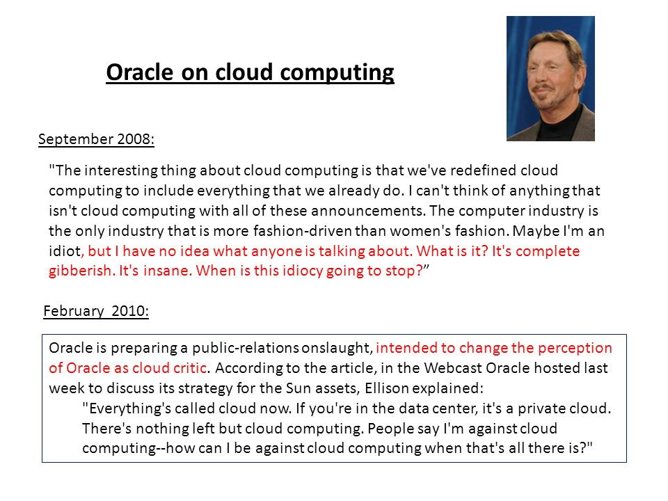 The interesting thing about cloud computing is that we ve redefined cloud computing to include everything that we already do.