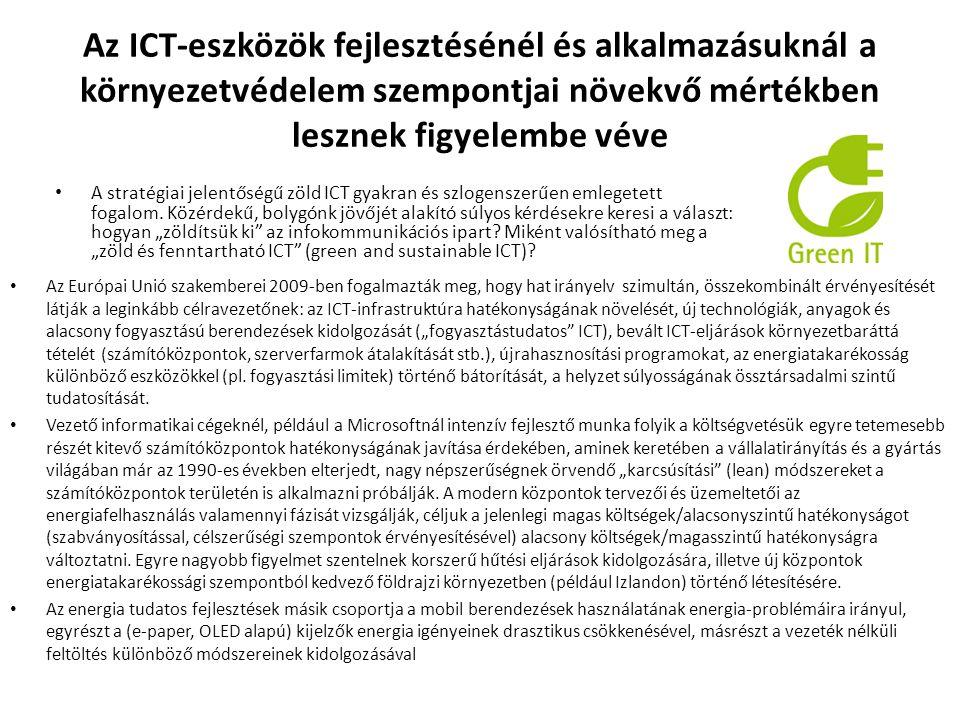 Az ICT-eszközök fejlesztésénél és alkalmazásuknál a környezetvédelem szempontjai növekvő mértékben lesznek figyelembe véve • Az Európai Unió szakember