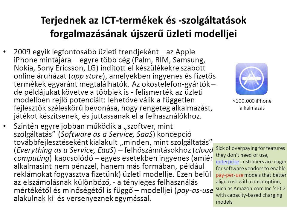 Terjednek az ICT-termékek és -szolgáltatások forgalmazásának újszerű üzleti modelljei • 2009 egyik legfontosabb üzleti trendjeként – az Apple iPhone m