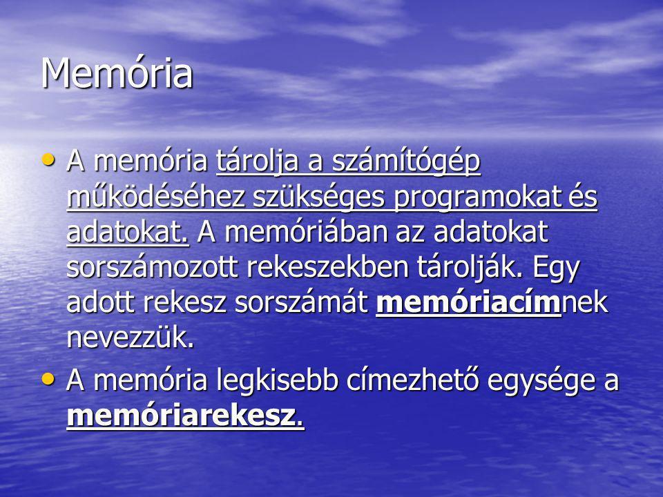 Memória • A memória tárolja a számítógép működéséhez szükséges programokat és adatokat. A memóriában az adatokat sorszámozott rekeszekben tárolják. Eg