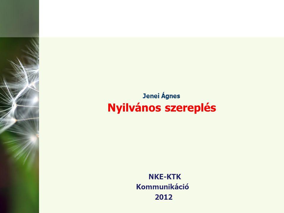 Jenei Ágnes Nyilvános szereplés NKE-KTK Kommunikáció 2012