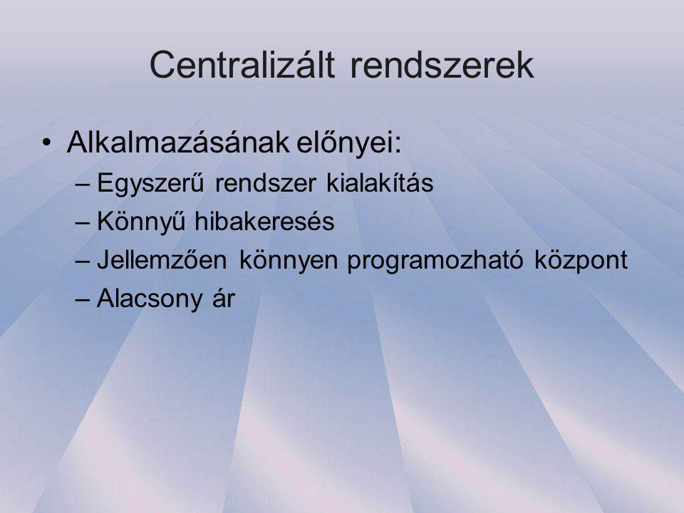 Centralizált rendszerek •Alkalmazásának hátrányai: –Csak kis rendszerek alakíthatók ki belőle –Sokszor segéd tápegység alkalmazása szükséges a megfelelő áthidalási idő biztosításához –Nagy védőcső átmérők szükségesek a kábelezéshez –Nagy mennyiségű kábel felhasználása