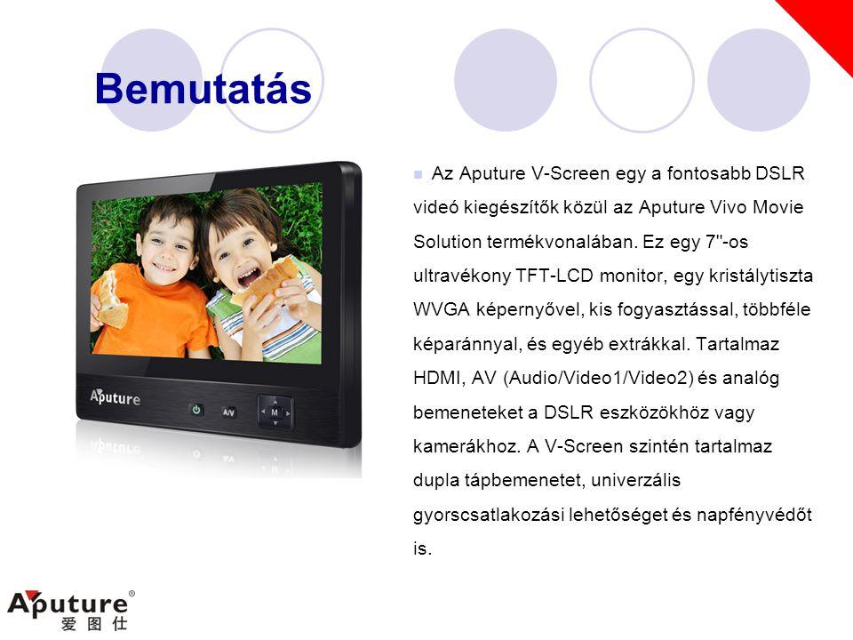 Bemutatás  Az Aputure V-Screen egy a fontosabb DSLR videó kiegészítők közül az Aputure Vivo Movie Solution termékvonalában.