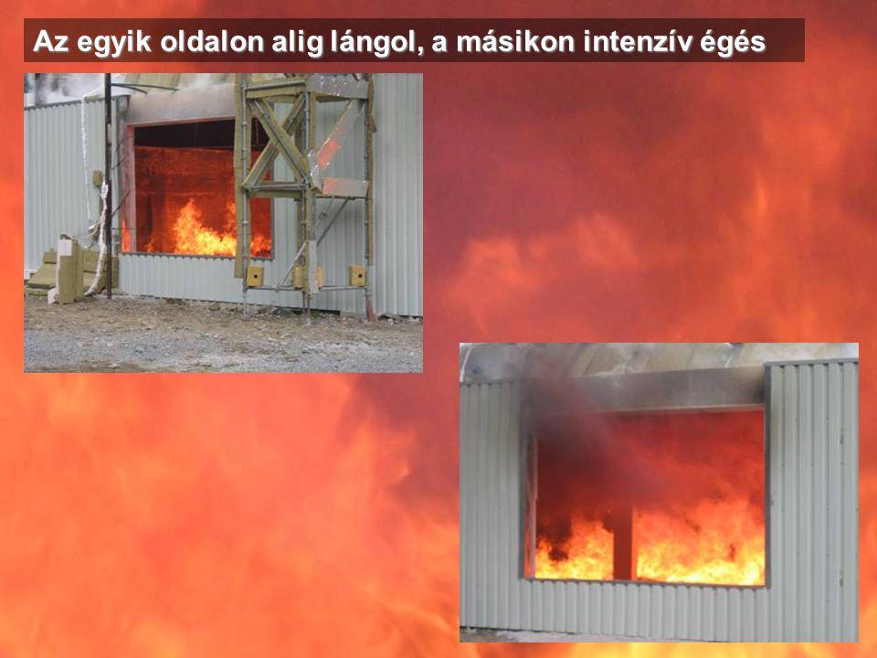 Az egyik oldalon alig lángol, a másikon intenzív égés