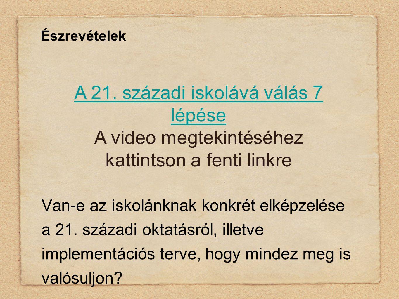 Észrevételek Van-e az iskolánknak konkrét elképzelése a 21.