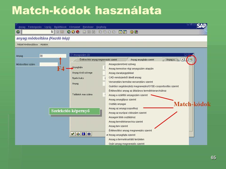 65 Match-kódok használata F4 Match-kódok Szelekciós képernyő