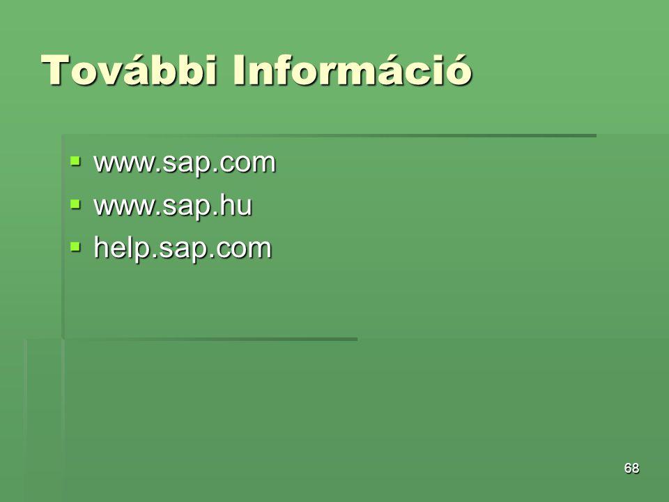 68 További Információ  www.sap.com  www.sap.hu  help.sap.com