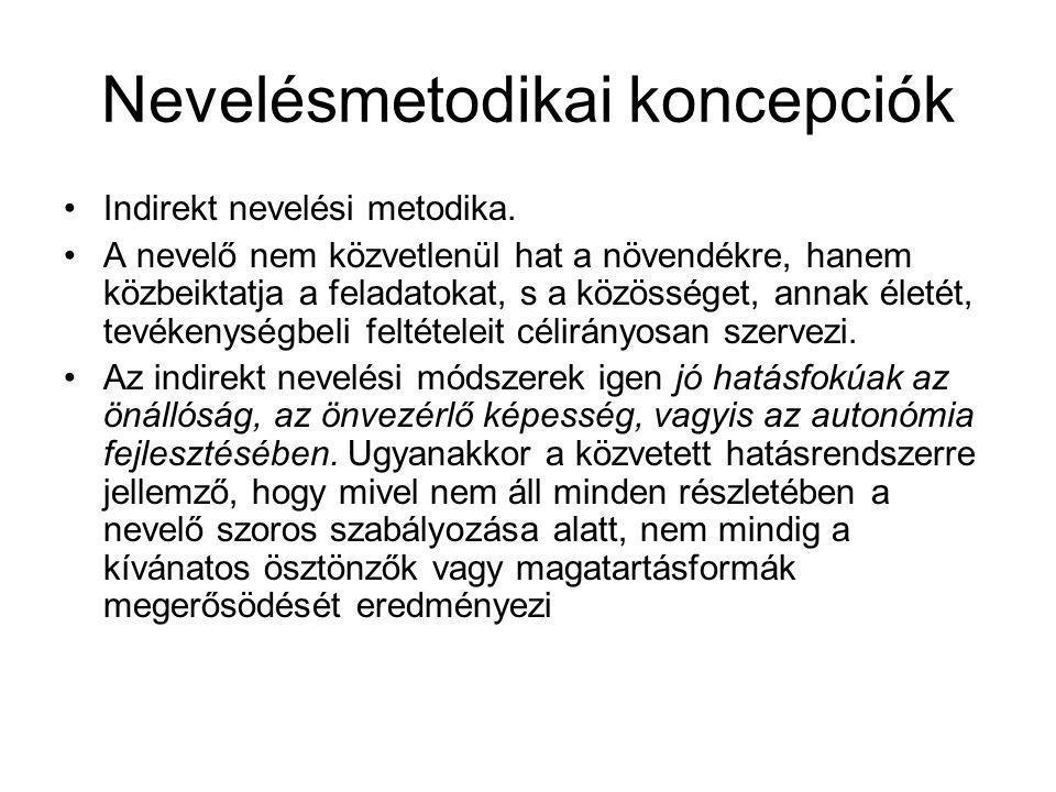 Nevelésmetodikai koncepciók •Indirekt nevelési metodika.