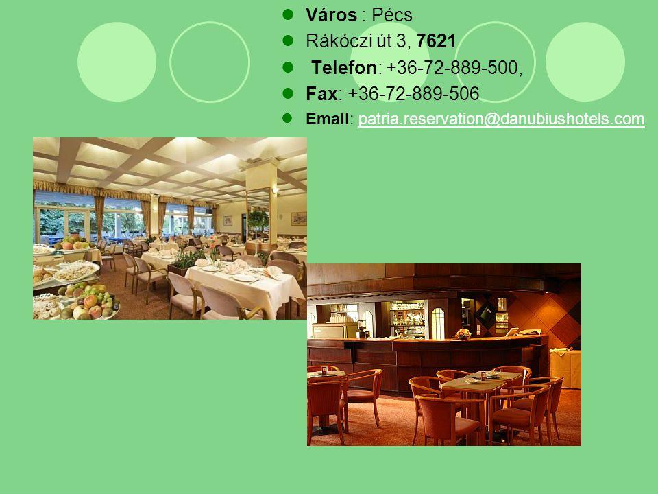  Város : Pécs  Rákóczi út 3, 7621  Telefon: +36-72-889-500,  Fax: +36-72-889-506  Email: patria.reservation@danubiushotels.compatria.reservation@danubiushotels.com