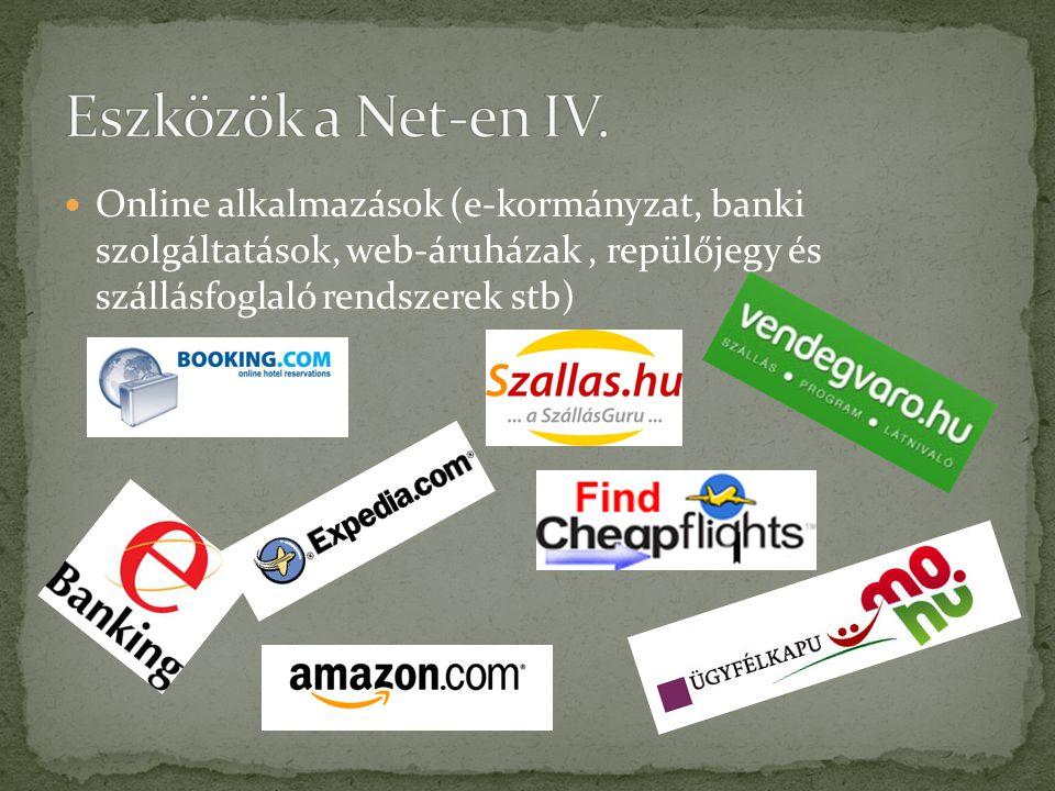  Online alkalmazások (e-kormányzat, banki szolgáltatások, web-áruházak, repülőjegy és szállásfoglaló rendszerek stb)