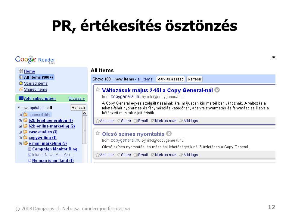 © 2008 Damjanovich Nebojsa, minden jog fenntartva 12 PR, értékesítés ösztönzés