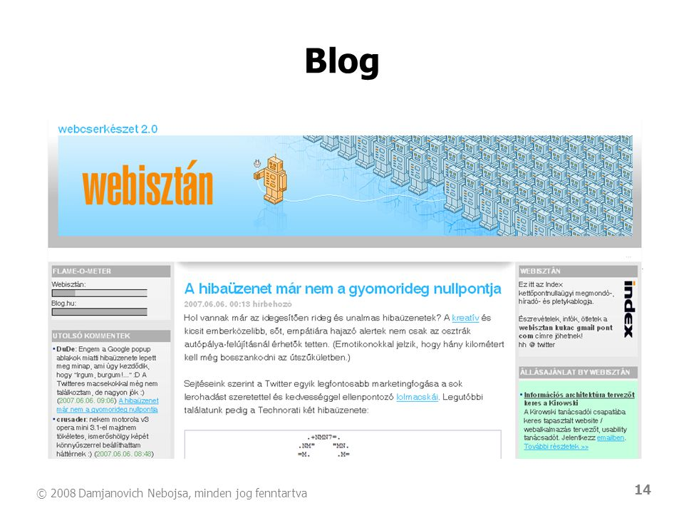 © 2008 Damjanovich Nebojsa, minden jog fenntartva 14 Blog