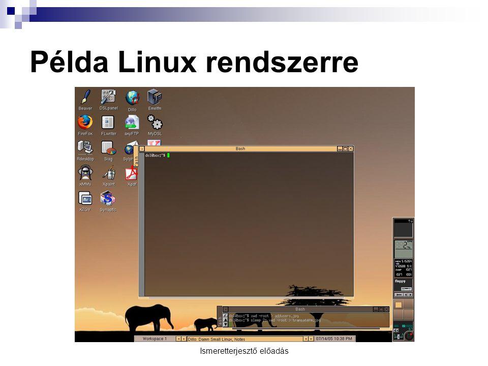 Ismeretterjesztő előadás Példa Linux rendszerre