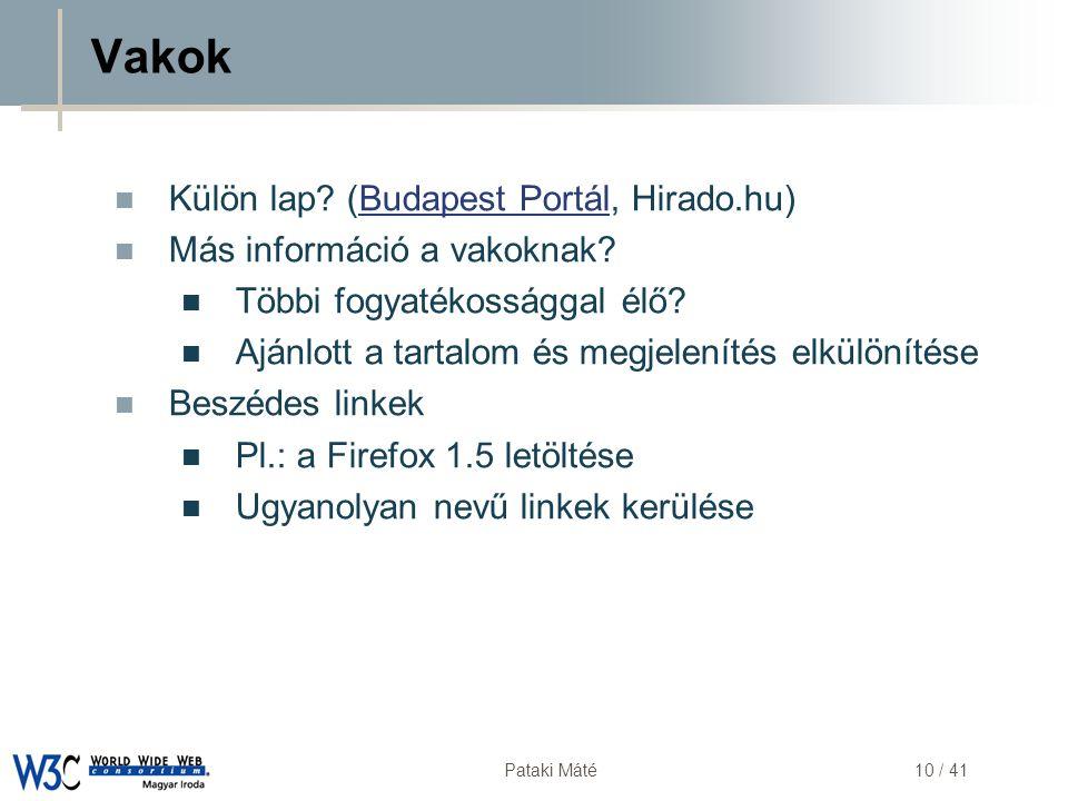 DSD Pataki Máté10 / 41 Vakok  Külön lap? (Budapest Portál, Hirado.hu)Budapest Portál  Más információ a vakoknak?  Többi fogyatékossággal élő?  Ajá