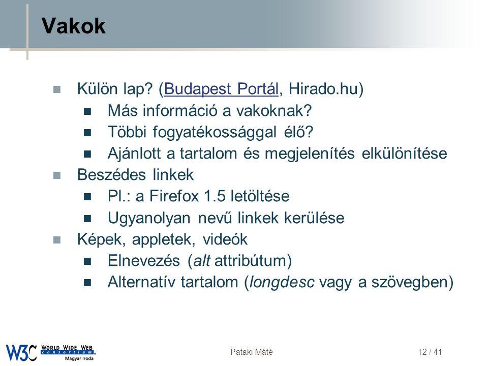 DSD Pataki Máté12 / 41 Vakok  Külön lap? (Budapest Portál, Hirado.hu)Budapest Portál  Más információ a vakoknak?  Többi fogyatékossággal élő?  Ajá