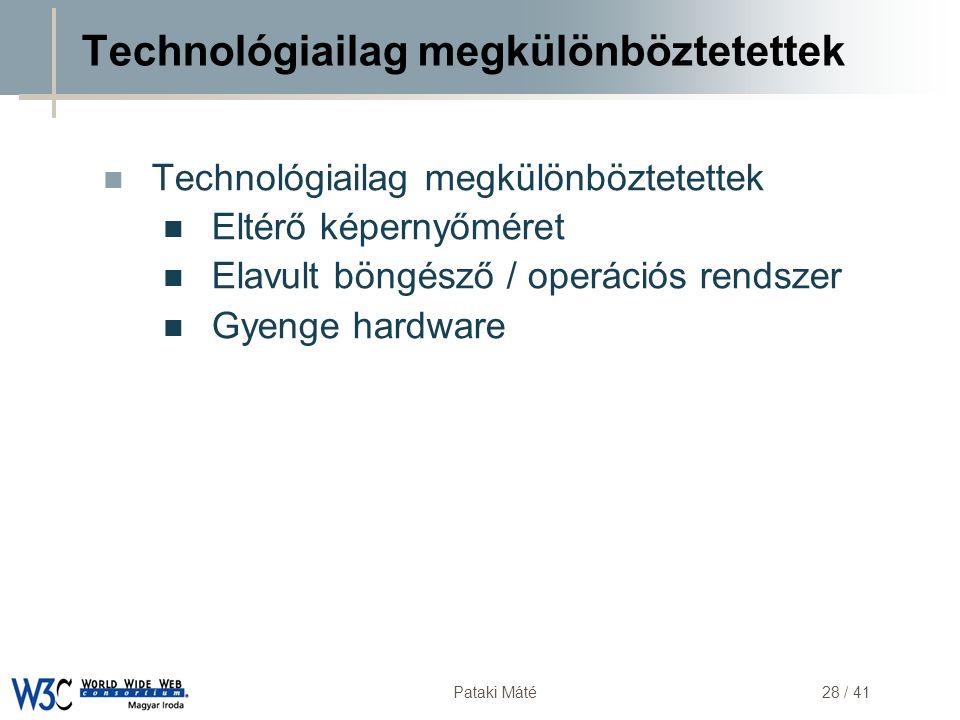 DSD Pataki Máté28 / 41 Technológiailag megkülönböztetettek  Technológiailag megkülönböztetettek  Eltérő képernyőméret  Elavult böngésző / operációs