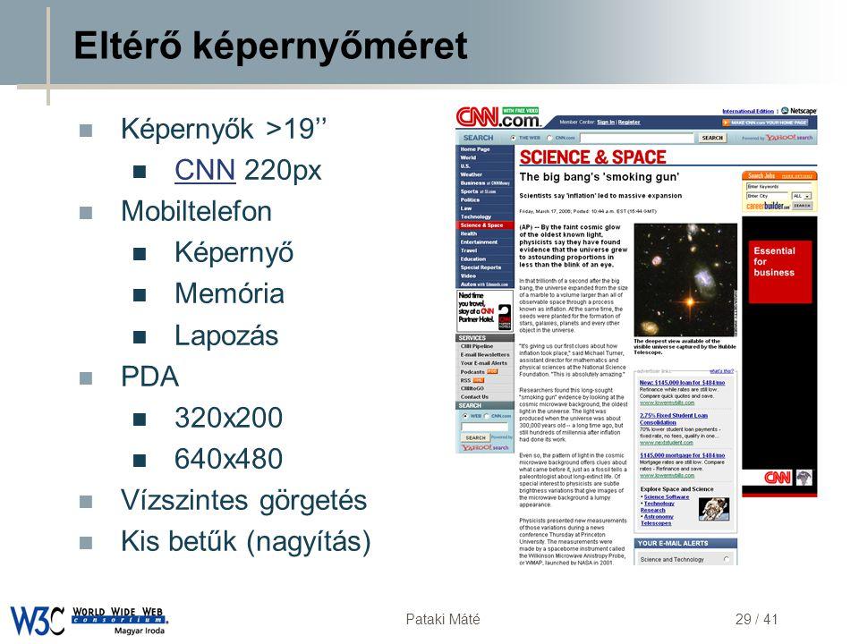 DSD Pataki Máté29 / 41 Eltérő képernyőméret  Képernyők >19''  CNN 220px CNN  Mobiltelefon  Képernyő  Memória  Lapozás  PDA  320x200  640x480