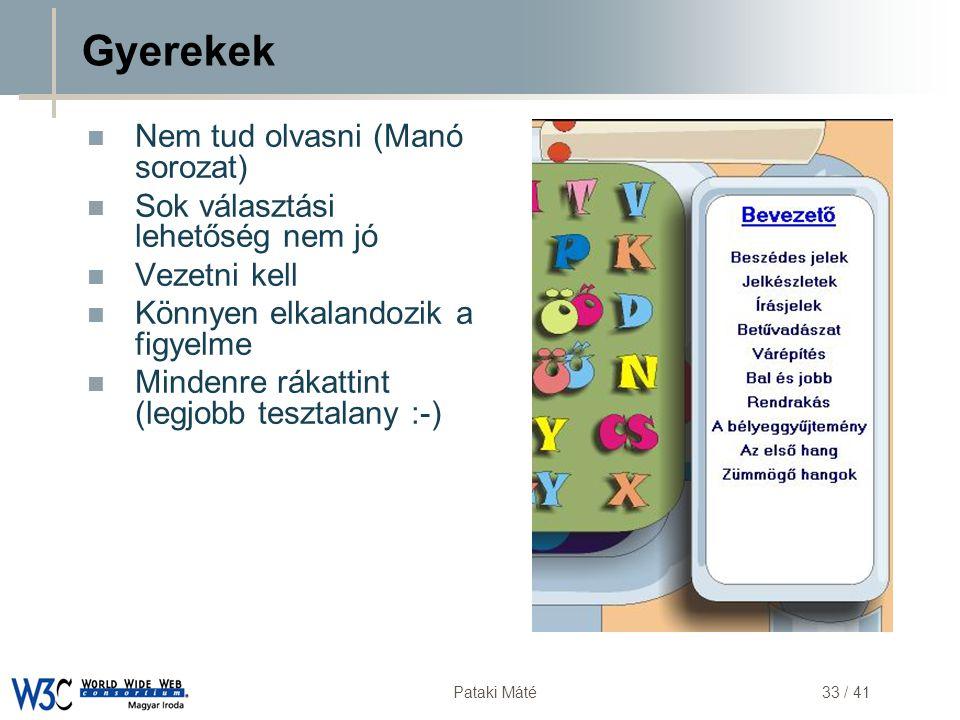 DSD Pataki Máté33 / 41 Gyerekek  Nem tud olvasni (Manó sorozat)  Sok választási lehetőség nem jó  Vezetni kell  Könnyen elkalandozik a figyelme 
