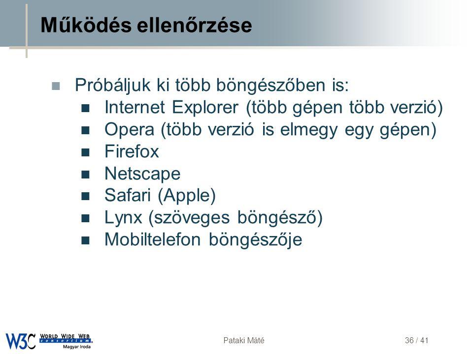 DSD Pataki Máté36 / 41 Működés ellenőrzése  Próbáljuk ki több böngészőben is:  Internet Explorer (több gépen több verzió)  Opera (több verzió is el