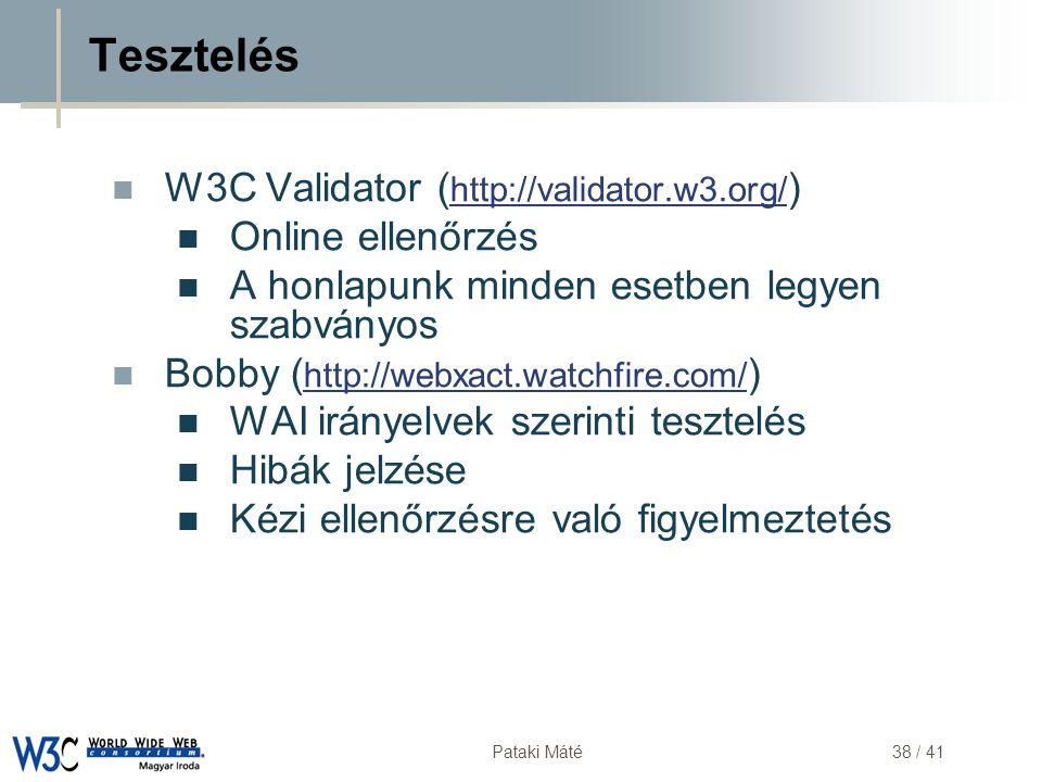 DSD Pataki Máté38 / 41 Tesztelés  W3C Validator ( http://validator.w3.org/ ) http://validator.w3.org/  Online ellenőrzés  A honlapunk minden esetbe