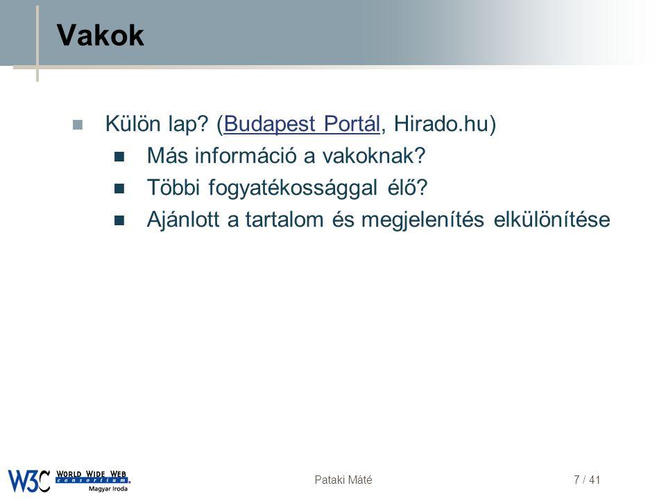 DSD Pataki Máté38 / 41 Tesztelés  W3C Validator ( http://validator.w3.org/ ) http://validator.w3.org/  Online ellenőrzés  A honlapunk minden esetben legyen szabványos  Bobby ( http://webxact.watchfire.com/ ) http://webxact.watchfire.com/  WAI irányelvek szerinti tesztelés  Hibák jelzése  Kézi ellenőrzésre való figyelmeztetés