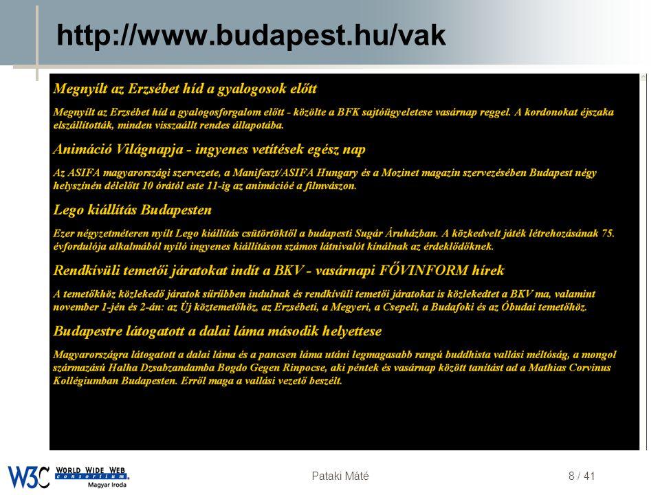 DSD Pataki Máté29 / 41 Eltérő képernyőméret  Képernyők >19''  CNN 220px CNN  Mobiltelefon  Képernyő  Memória  Lapozás  PDA  320x200  640x480  Vízszintes görgetés  Kis betűk (nagyítás)