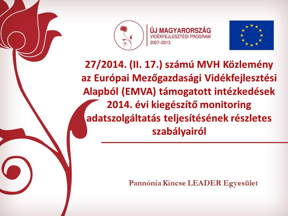 Pannónia Kincse LEADER Egyesület 27/2014. (II.