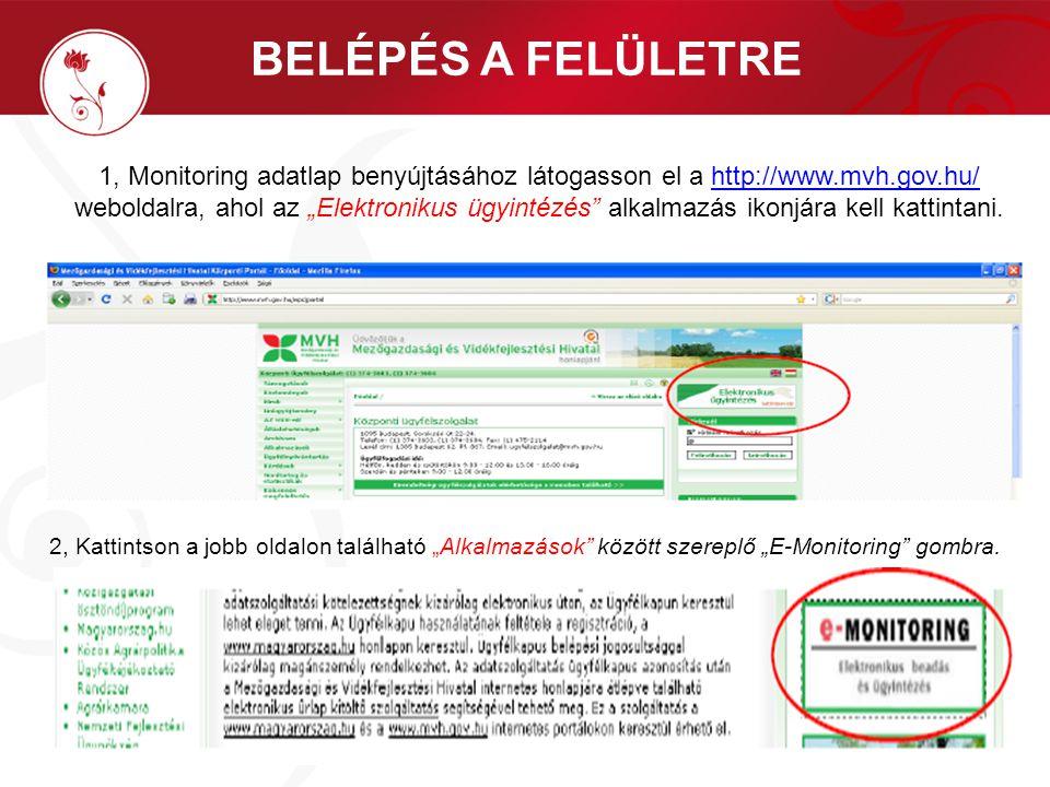 """BELÉPÉS A FELÜLETRE 1, Monitoring adatlap benyújtásához látogasson el a http://www.mvh.gov.hu/ weboldalra, ahol az """"Elektronikus ügyintézés alkalmazás ikonjára kell kattintani.http://www.mvh.gov.hu/ 2, Kattintson a jobb oldalon található """"Alkalmazások között szereplő """"E-Monitoring gombra."""
