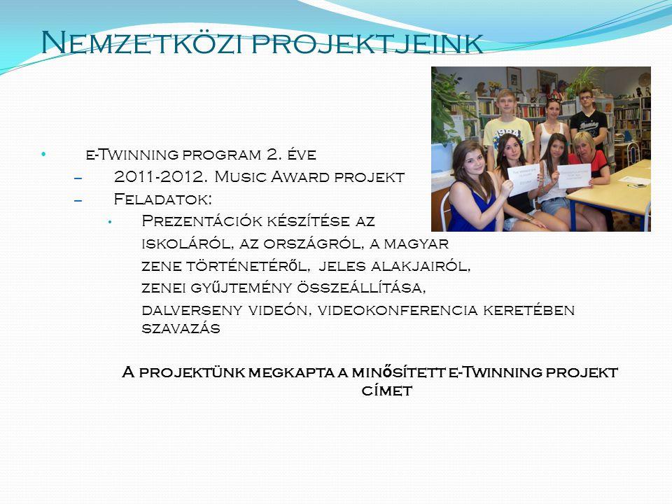 Nemzetközi projektjeink • e-Twinning program 2. éve – 2011-2012.