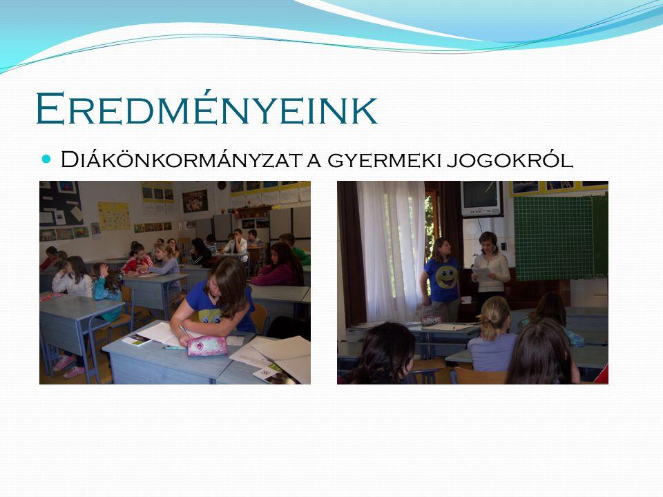 Eredményeink  Diákönkormányzat a gyermeki jogokról
