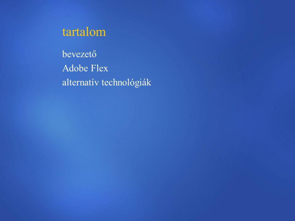 tartalom bevezető Adobe Flex alternatív technológiák