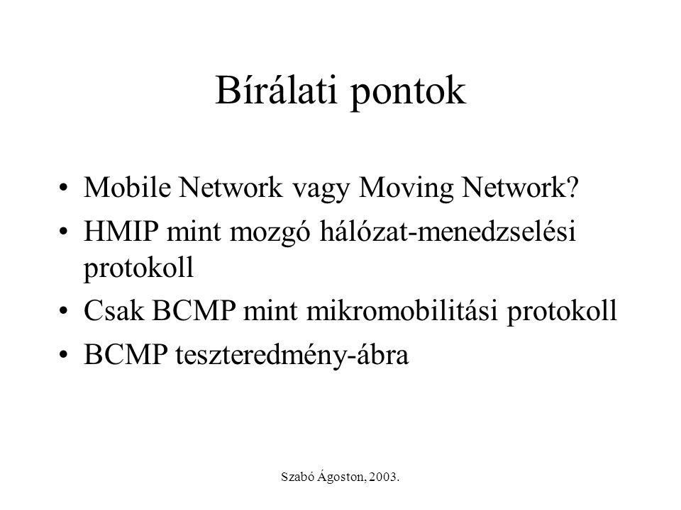 Szabó Ágoston, Bírálati pontok •Mobile Network vagy Moving Network.