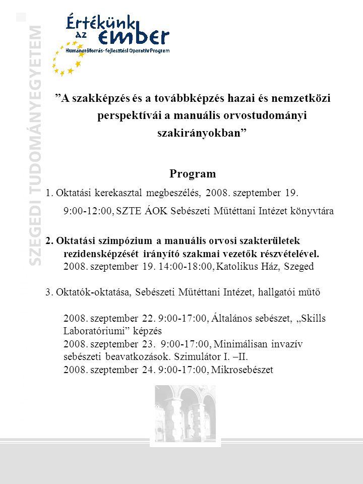 A szakképzés és a továbbképzés hazai és nemzetközi perspektívái a manuális orvostudományi szakirányokban Program 1.