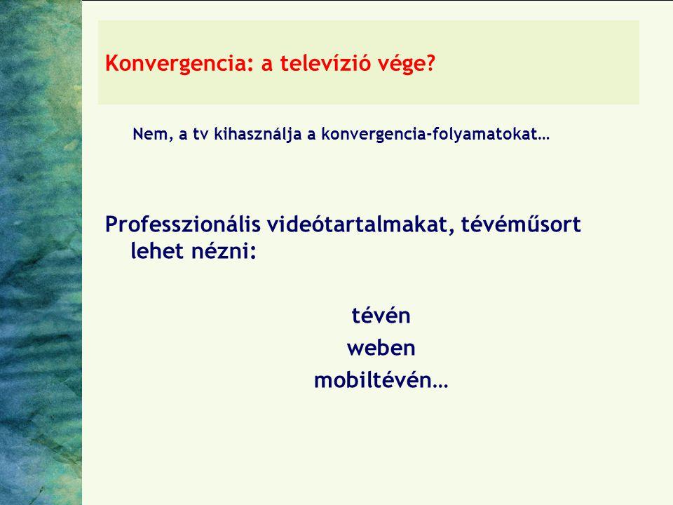Konvergencia: a televízió vége.