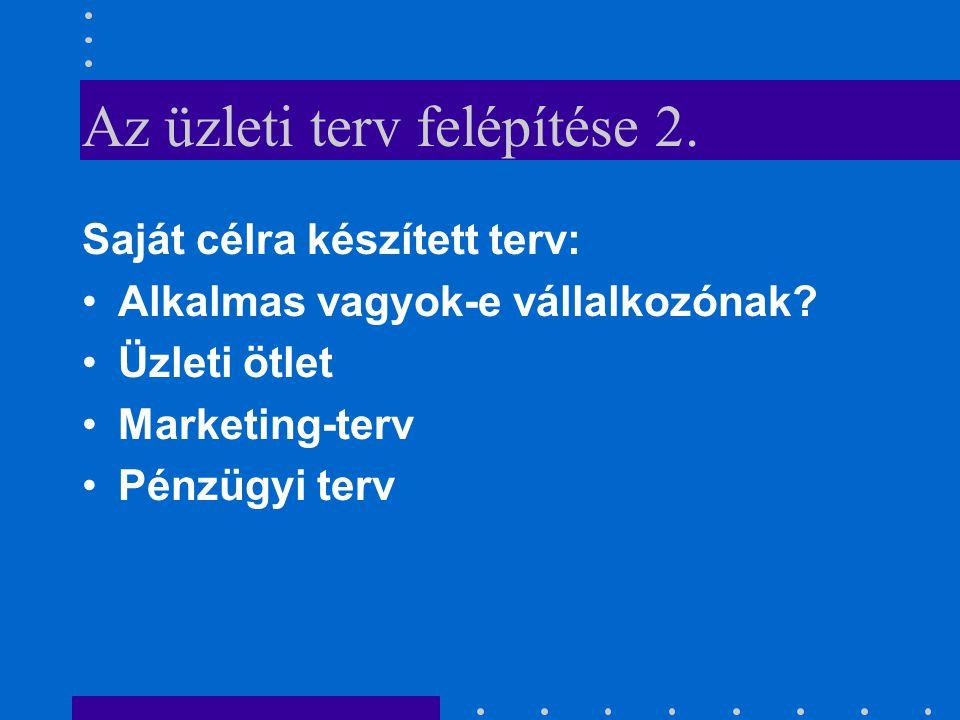 """Az üzleti terv felépítése 1. (folyt) 6.Marketingstratégia terve 7.Szervezeti terv 8.Kockázatok becslése 9.Pénzügyi terv 10.Függelék"""""""
