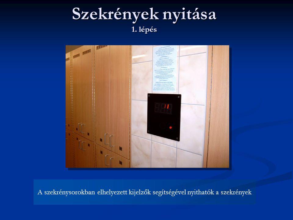 A szekrénysorokban elhelyezett kijelzők segítségével nyithatók a szekrények Szekrények nyitása 1. lépés