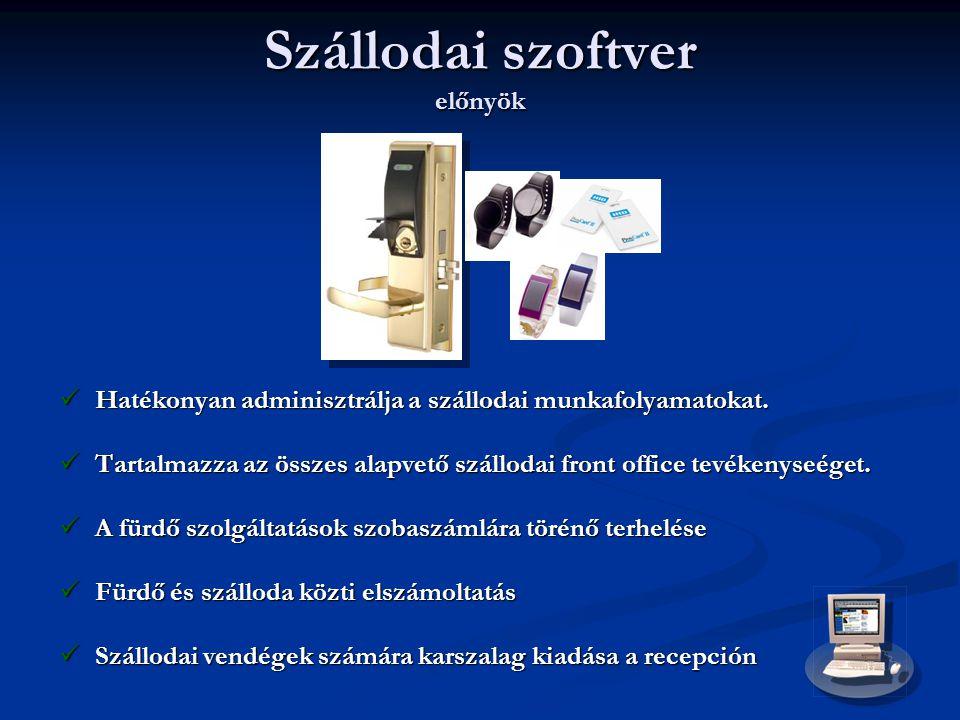 Szállodai szoftver előnyök  Hatékonyan adminisztrálja a szállodai munkafolyamatokat.  Tartalmazza az összes alapvető szállodai front office tevékeny